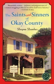 The Saints and Sinners of Okay County - A Novel ebook by Dayna Dunbar