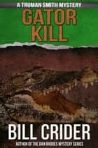 Gator Kill ebook by Bill Crider