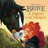 Brave: A Friend for Merida ebook by Irene Trimble