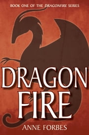 Dragonfire ebook by Anne Forbes