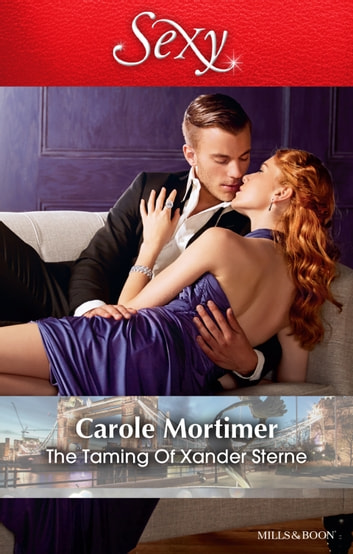 The Taming Of Xander Sterne 電子書籍 by Carole Mortimer