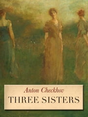 Three Sisters ebook by Anton Checkhov