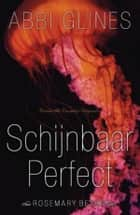 Schijnbaar perfect ebook by Abbi Glines, Manon Berlang