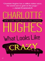 What Looks Like Crazy ebook by Charlotte Hughes
