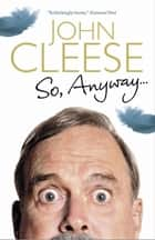 So Anyway ebook by John Cleese
