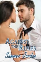 Against The Rules ebook by Summer Jordan
