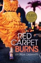 Red Carpet Burns ebook by Georgia Cassimatis