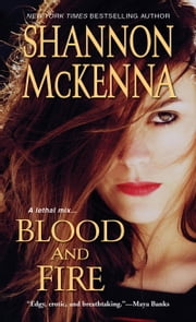 Blood and Fire ebook by Shannon McKenna