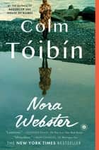 Nora Webster - A Novel ebook by Colm Toibin