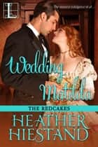 Wedding Matilda ebook by Heather Hiestand