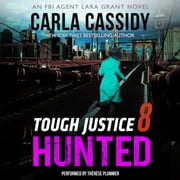Tough Justice: Hunted (Part 8 of 8) audiobook by Carla Cassidy