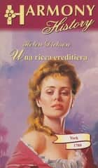 Una ricca ereditiera ebook by Helen Dickson