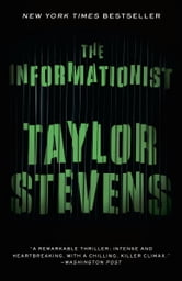 The Informationist - A Vanessa Michael Munroe Novel ebook by Taylor Stevens