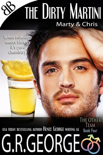 The Dirty Martini ebook by G.R. George,Renee George