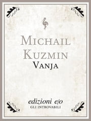 Vanja ebook by Michail Kuzmin,Sergio Trombetta