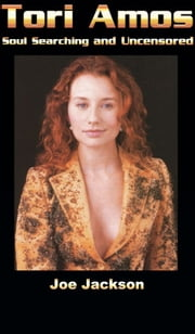 Tori Amos: Soul Searching And Uncensored ebook by Joe Jackson