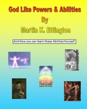 God LIke Powers & Abilities ebook by Martin Ettington