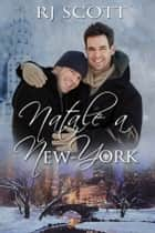 Natale a New York ebook by RJ Scott