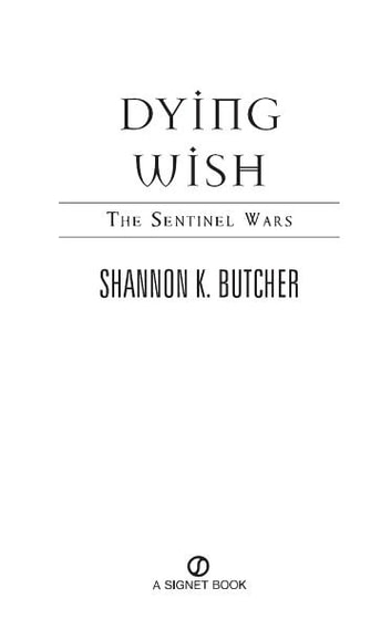 Dying Wish - A Novel of the Sentinel Wars ebook by Shannon K. Butcher