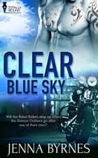 Clear Blue Sky ebook by Jenna Byrnes