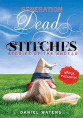 Generation Dead: Stitches ebook by Daniel Waters