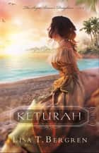 Keturah (The Sugar Baron's Daughters Book #1) ebook by Lisa T. Bergren