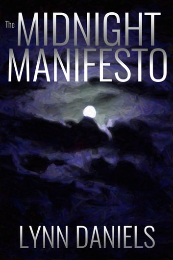 The Midnight Manifesto ebook by Lynn Daniels