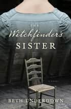 The Witchfinder's Sister ebook by A Novel