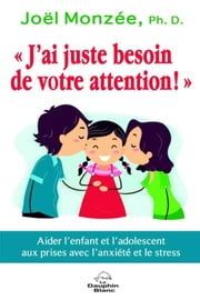 J'ai juste besoin de votre attention! ebook by Joël Monzée