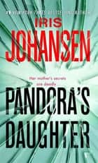 Pandora's Daughter ebook by Iris Johansen
