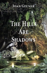 The Hills Are Shadows ebook by Joan Givner