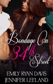 Bondage on 34th Street ebook by Jennifer Leeland,Emily Ryan-Davis