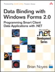 Data Binding with Windows Forms 2.0 - Programming Smart Client Data Applications with .NET ebook by Brian Noyes
