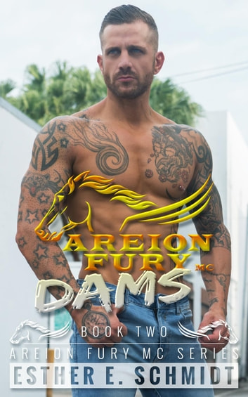 Dams - Areion Fury MC, #2 ebook by Esther E. Schmidt