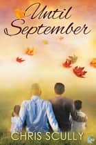 Until September ebook by Chris Scully
