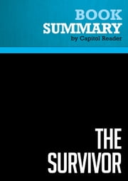 Summary of The Survivor: Bill Clinton in the White House - John F. Harris ebook by Capitol Reader