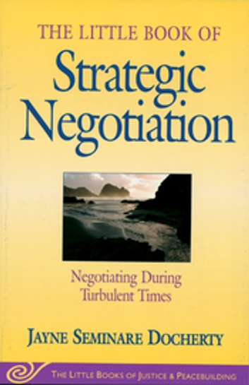 Little Book of Strategic Negotiation - Negotiating During Turbulent Times ebook by Jayne Docherty
