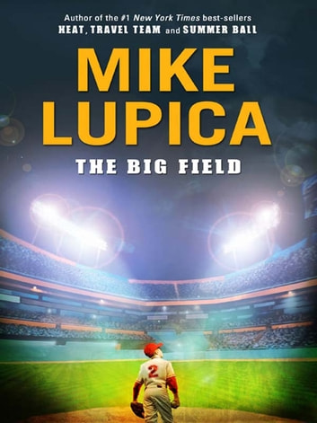 the big field by mike lupica The big field - ebook written by mike lupica read this book using google play books app on your pc, android, ios devices download for offline reading, highlight, bookmark or take notes while you read the big field.