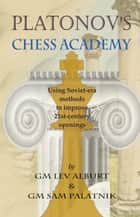 Platonov's Chess Academy ebook by Sam Palatnik,Lev Alburt