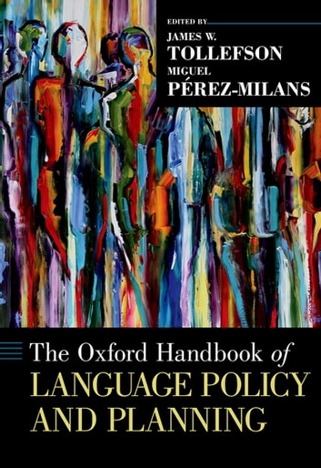 The Oxford Handbook of Language Policy and Planning eBook by