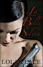 La Belle Selita ebook by Lolah Lace
