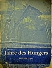 Jahre des Hungers ebook by Burkhard Friese