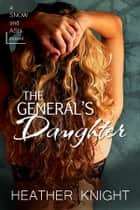 The General's Daughter ebook by Heather Knight