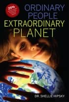 Ordinary People Extraordinary Planet ebook by Shellie Hipsky