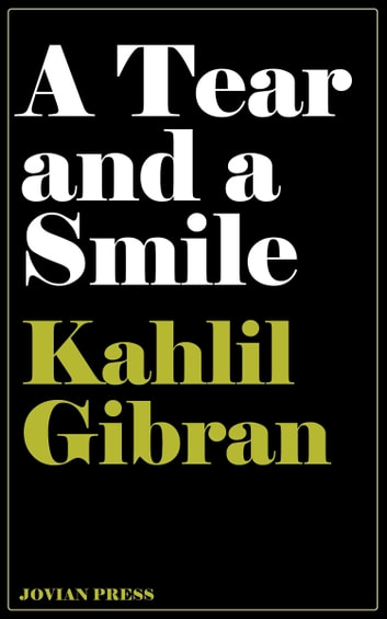 A Tear and a Smile ebook by Kahlil Gibran