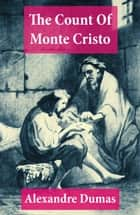 The Count Of Monte Cristo (Complete) ebook by Alexandre Dumas