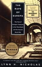 The Rape of Europa - The Fate of Europe's Treasures in the Third Reich and the Second World War ebook by Lynn H. Nicholas