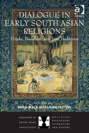 Dialogue in Early South Asian Religions - Hindu, Buddhist, and Jain Traditions ebook by Dr Brian Black,Dr Brian Black,Professor Laurie Patton,Professor Laurie Patton