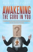 Awakening the Guru in You ebook by Russell Scott