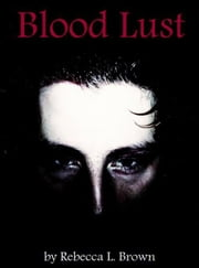Blood Lust ebook by Rebecca L. Brown